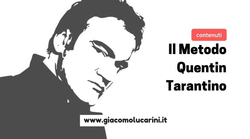 Content Marketing efficace: il Metodo Quentin Tarantino