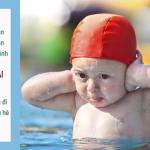 Đây là lý do vì sao trẻ đi bơi thường mắc viêm tai giữa: Cha mẹ cẩn trọng để chặn đứng nguy cơ mắc bệnh cho con