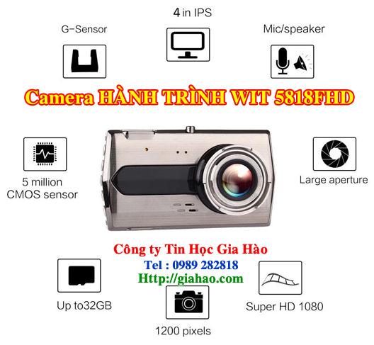 Camera hành trình ô tô cao cấp quan sát 2 chiều WIT-5818FHD của công ty Tin Học Gia Hào được nhập khẩu từ Đài Loan nên chất lượng đảm bảo