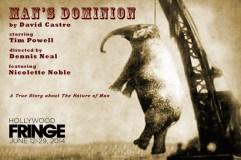 Mans Dominion David Castro, Tim Powell, Dennis Neal, Hollywood Fringe