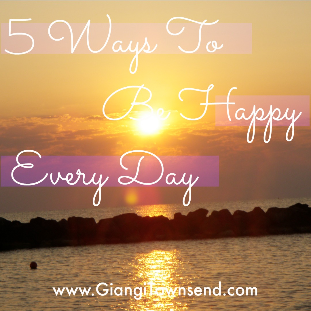 5 ways to be happy every day
