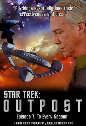 Star Trek - Outpost - Episode 7 - To Every Season
