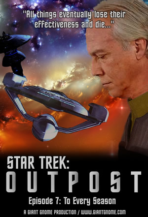 Star Trek: Outpost - Episode 7 - To Every Season