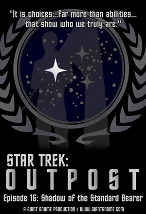 Star Trek: Outpost - Episode 16 - Shadow of the Standard Bearer