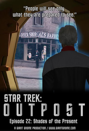 Star Trek: Outpost - Episode 22 - Shades of the Present