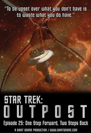 Star Trek: Outpost - Episode 25 - One Step Forward, Two Steps Back