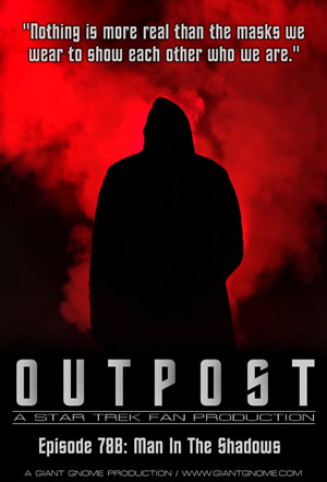Outpost - Episode 78B - Man in the Shadows - Giant Gnome Productions