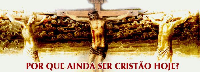 O Sentido de Ser Cristão Hoje