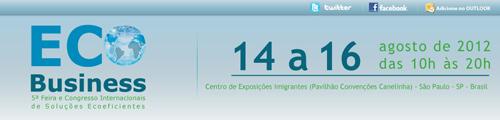 ECO Business 2012 Reúne as Empresas Mais Sustentáveis e Inovadoras no Brasil 9