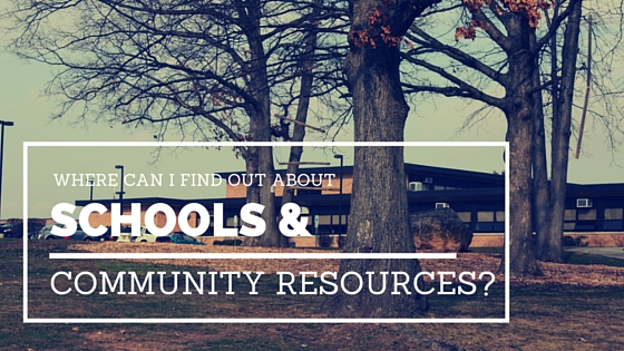 Where Can I Find Out About Schools and Community Resources?