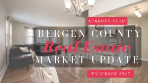 Bergen County Market Update November 2017 | www.GibbonsTeam.net