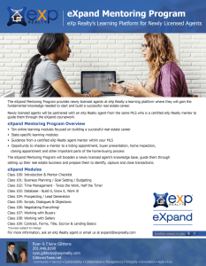 eXp Expand Mentoring program offers an expert local mentor to new agents. Agents are paired with an experienced agent in their MLS and are offered numerous trainings for new agents.