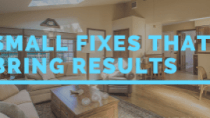 Small Fixes that Bring Results | Gibbons Team Real Estate www.gibbonsteam.net
