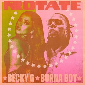 Becky G Ft. Burna Boy – Rotate Mp3