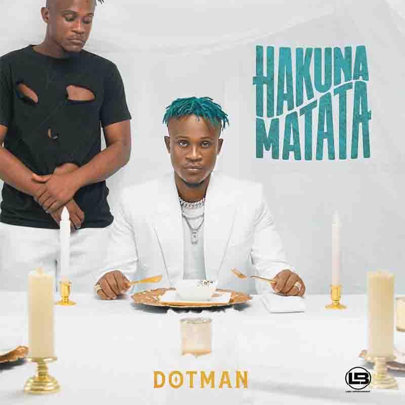 Dotman Hakuna Matata Wahala