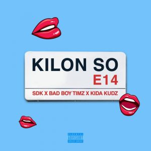 Badboy Timz – Kilon So ft. Kida Kudz & Sdk