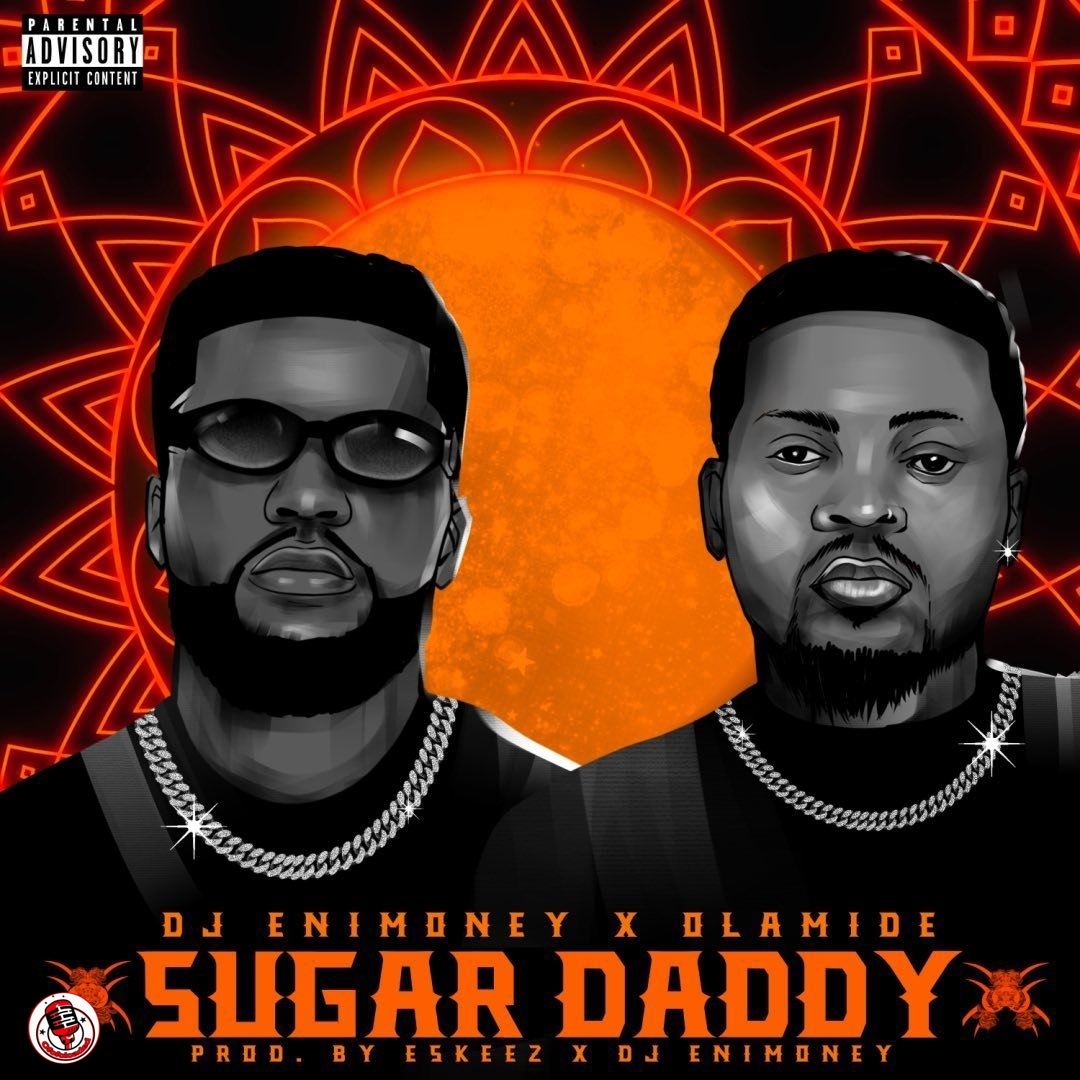 [Music] DJ Enimoney x Olamide – Sugar Daddy