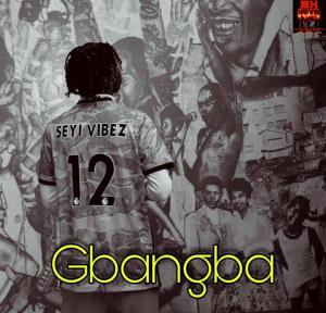 music-seyi-vibez-–-gbangba