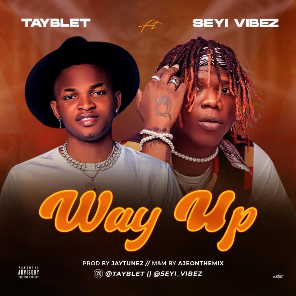 music-tayblet-ft-seyi-vibez-–-way-up