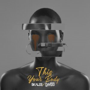 Skales Ft. Davido – This Your Body Mp3