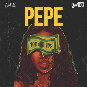 MP3: L.A.X ft Davido - Pepe