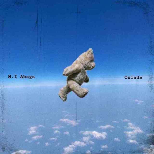 MI Abaga ft. Oxlade – All My Life