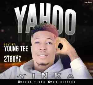 [Music] Yinka – Yahoo (Mixed By 2TBoyz)