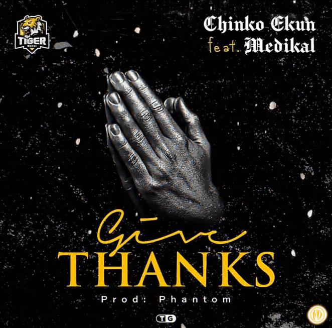 [Music] Chinko Ekun Ft. Medikal – Give Thanks