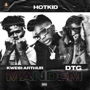 [Music] HotKid Ft. Kwesi Arthur & DTG – Mandem