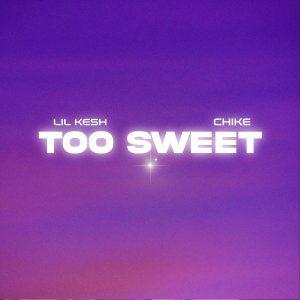 [Music] Lil Kesh Ft. Chike – Too Sweet