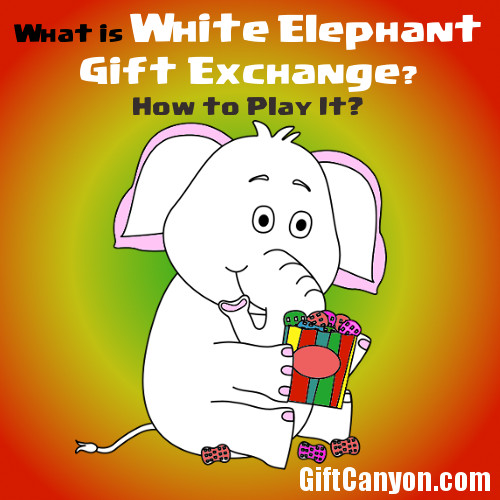 How To Play White Elephant Gift Exchange Gift Canyon
