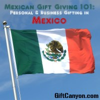 Mexican Gift Giving 101: Personal & Business Gifting in Mexico