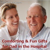 Comforting & Fun Gifts for Dad in the Hospital