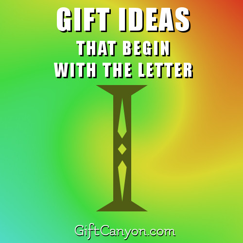 Big List Of Gifts That Begin With The Letter I Gift Canyon