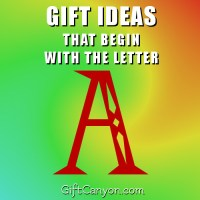 Big List of Gift Ideas that Begin with the Letter A