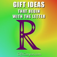 Big List of Gifts that Begin with the letter R