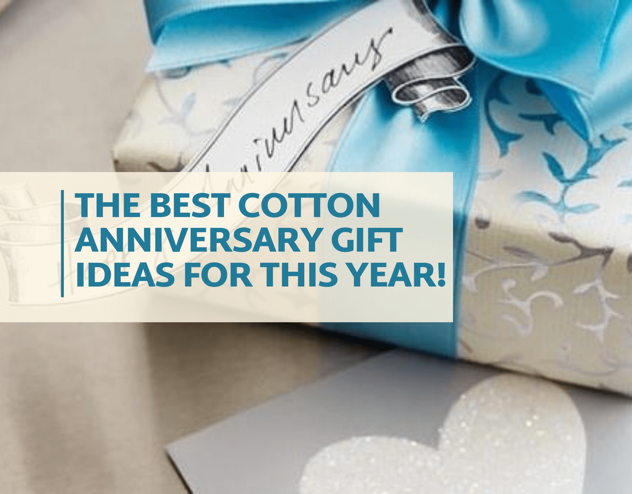 The Best Cotton Anniversary Gift Ideas For This Year Gifting Sherpa