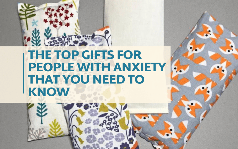 The Top Gifts for People with Anxiety That You Need to Know