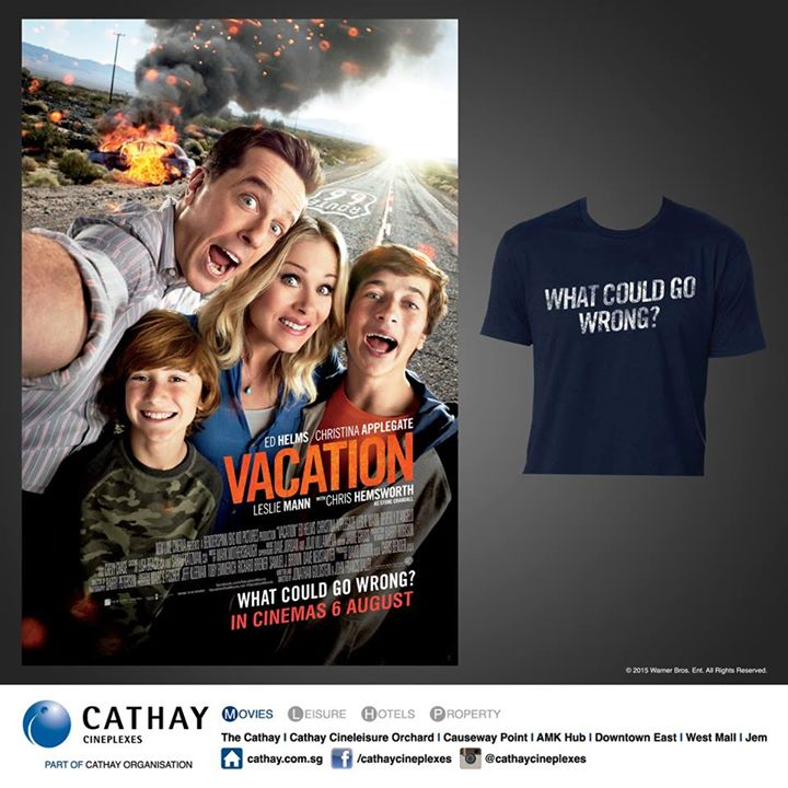 Win VACATION movie premium at Cathay Cineplexes Singapore 1