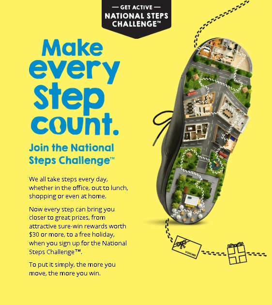 Sign up for National Steps Challenge™ and win great prizes for every step you take.