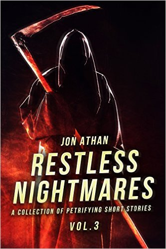 Free Restless Nightmares Vol. 3 A Collection of Petrifying Short Stories (Restless Nightmares Collection) Kindle Edition at Amazon