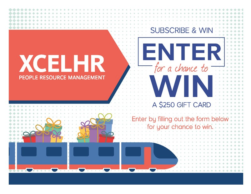 XCELHR Subscribe & Win Enter for a chance to win a $250 gift card