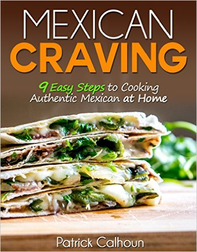 FREE @ Amazon Mexican Craving 9 Easy Steps to Cooking Authentic Mexican at Home