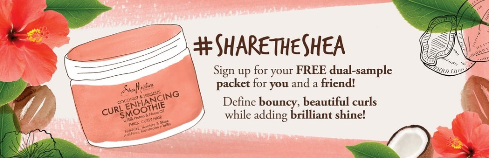 Sign up to receive a dual-sample packet for you and a friend at SheaMoisture