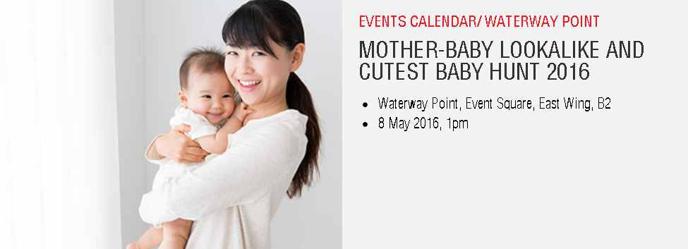 Mother-Baby Lookalike and Cutest Baby Hunt 2016 at Frasers Waterway Point
