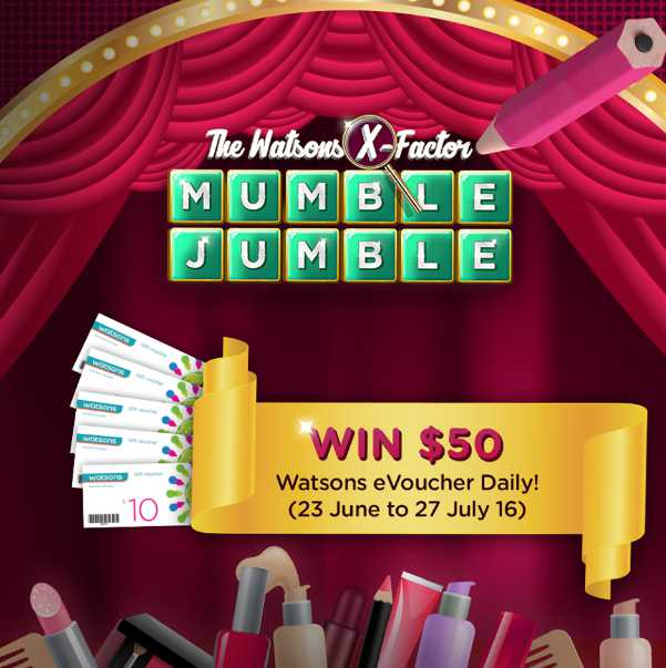 Watch out for Watsons X-Factor Mumble Jumble and WIN $50 Watsons eVoucher!