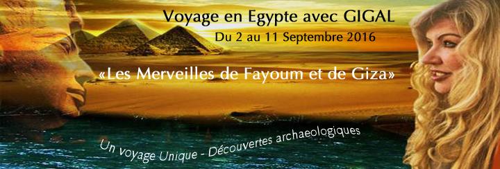 Merveilles Pharaoniques de Fayoum et Giza avec Gigal: du 2/9 2016 au 11/9 2016 –