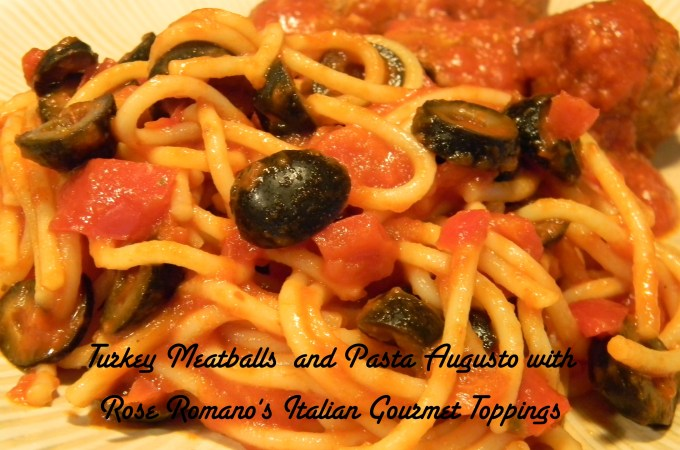 Turkey Meatballs and Pasta Augusto with Rose Romano's Italian Gourmet Toppings