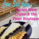 Come Sail Away with Sunset Wine Cruises and the Pinot Boutique