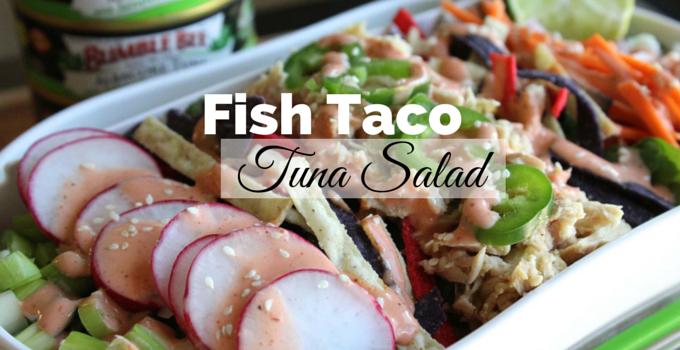 Fish Taco Tuna Salad